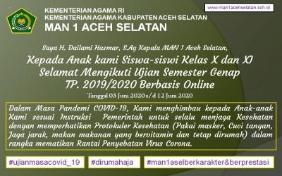 UJIAN SEMESTER GENAP TP.2019/2020 BERBASIS ONLINE DI MAN 1 ACEH SELATAN